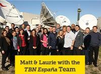 Matt & Laurie with the TBN Espana Team